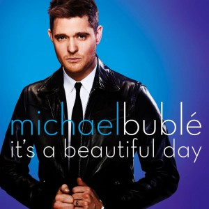 Michael Bublé It's a beautiful day