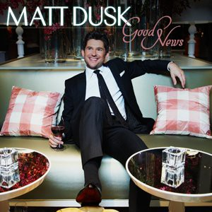 Matt Dusk Good News