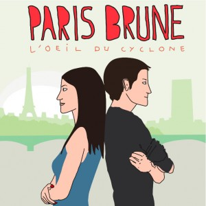 Paris Brune l'oeil du cyclone
