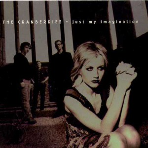 The Cranberries Just My Imagination