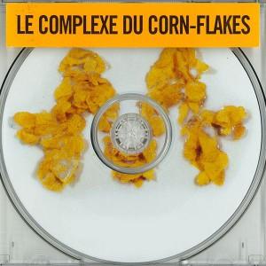 M Le complexe du Corn Flakes