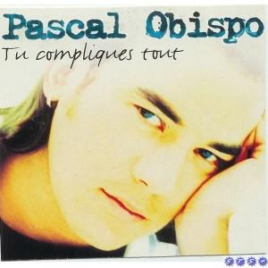Pascal Obispo Tu compliques tout
