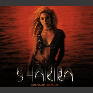 Shakira Whenever, Wherever