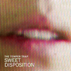 The Temper Trap Sweet Disposition