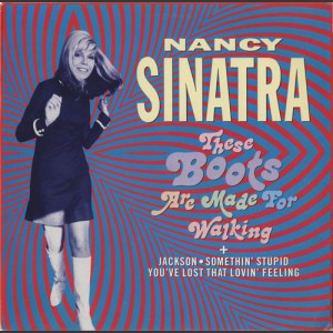 Nancy Sinatra These Boots are made for walking