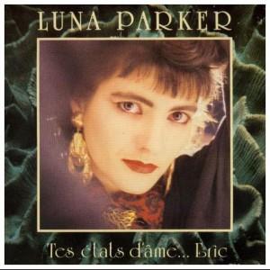 Luna Parker Tes états d'âme...Eric