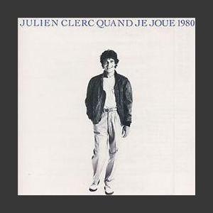 Julien Clerc Quand je joue