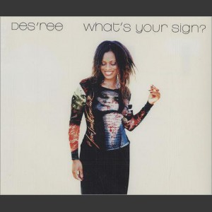 Des'ree What's your sign