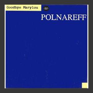 Michel Polnareff Goodbye Marylou