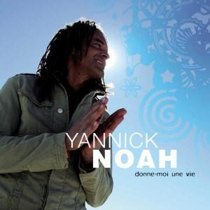 Yannick Noah Donne-moi une vie