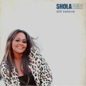 Shola Ama Still Believe