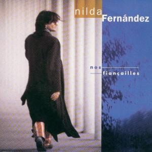 Nilda Fernandez Nos fiançailles