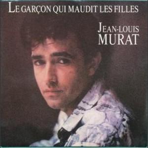 Jean-Louis Murat Le garçon qui maudit les filles