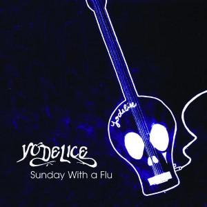 Yodélice Sunday with a flu