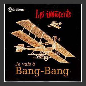 Les Innocents Je Vais A Bang-Bang
