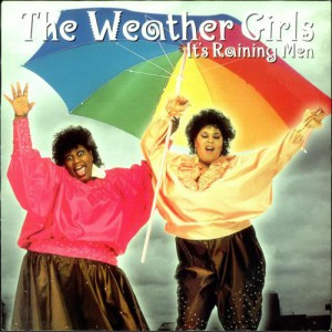 Weather Girls It's raining men