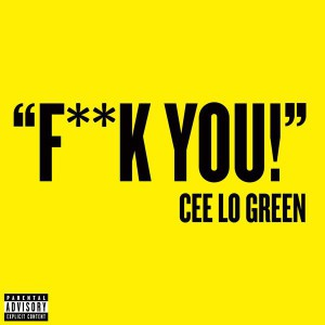 Cee-Lo Green Fuck You