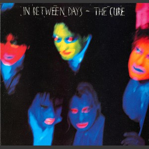 The Cure In-Between Days