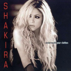 Shakira Underneath your clothes