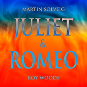 Martin Solveig Ft. Roy Woods Juliet & Romeo