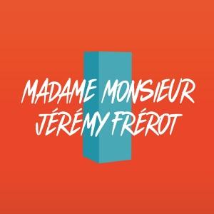 Madame Monsieur & Jérémy Frérot Comme un voleur