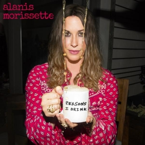 Alanis Morissette Reasons I drink