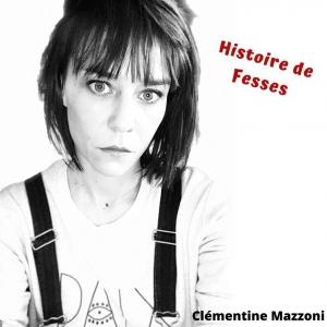 Clémentine Mazzoni Histoire de Fesses