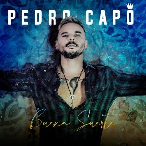 Pedro Capó Buena Suerte