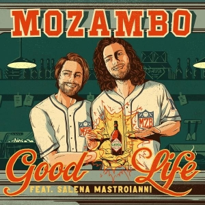 Mozambo Ft. Salena Mastroianni Good Life