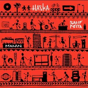 Haska ft. Salif Keita Madan
