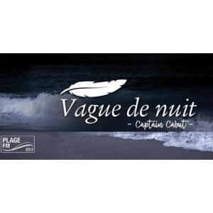Vague de Nuit - Saison 3 avec Cabut