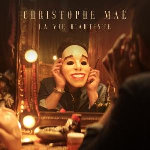 Christophe Maé La vie d'artiste