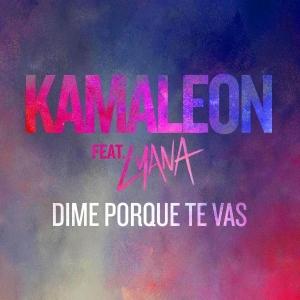 Kamaleon ft. Lyana Dime porque te vas