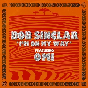 Bob Sinclar ft. Omi I'm On My Way