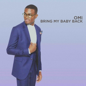 OMI Bring my baby back