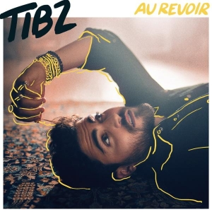 Tibz Au Revoir
