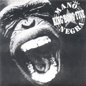 Mano Negra King Kong five