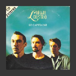 L'affaire Louis Trio Le Capitaine