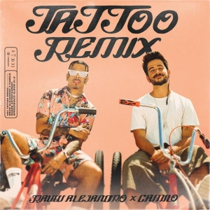 Rauw Alejandro & Camilo Tattoo Remix