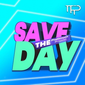 The Platinium Projekt Save the day