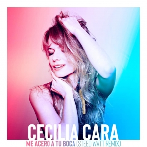 Cecilia Cara Me Acerco A Tu Boca (Steed Watt Remix)