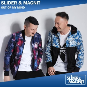 Slider & Magnit Out Of My Mind