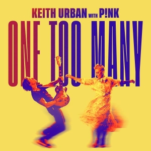 Keith Urban x P!NK One Too Many