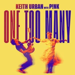 Keith Urban x P!NK One Too Many