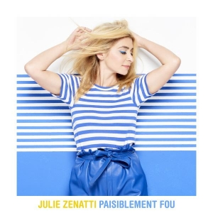 Julie Zenatti Paisiblement fou