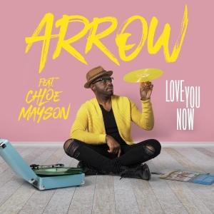 Arrow Ft. Chloé Mayson Love you now