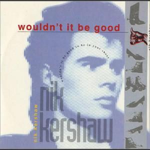 Nik Kershaw Wouldn't it be good