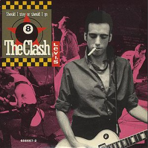 The Clash Should I stay or should I go