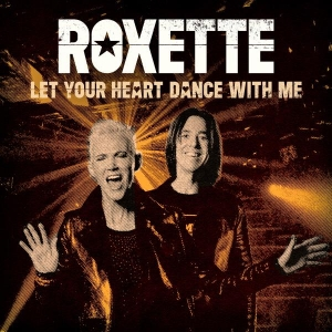 Roxette Let Your Heart Dance With Me