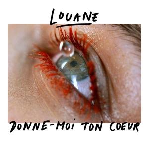 Louane Donne-moi ton coeur (radio edit)